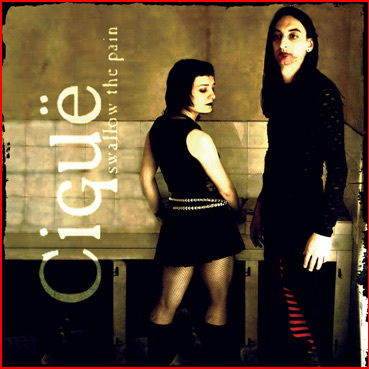 "CIGUE -""Swallow the Pain"""