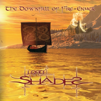 "LORD SHADES - ""The downfall of Fïre-Enmek"""