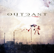 "OUTCAST - ""Self injected reality"""